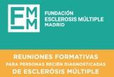 Últimas plazas para las Reuniones Formativas de FEMM para Recién Diagnosticados en esclerosis múltiple